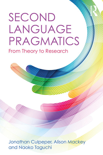 Second Language Pragmatics From Theory to Research book cover