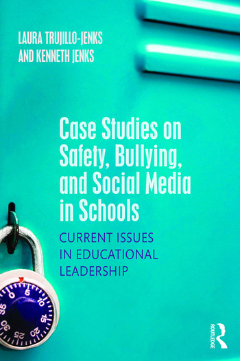 Case Studies on Safety, Bullying, and Social Media in Schools Current Issues in Educational Leadership book cover