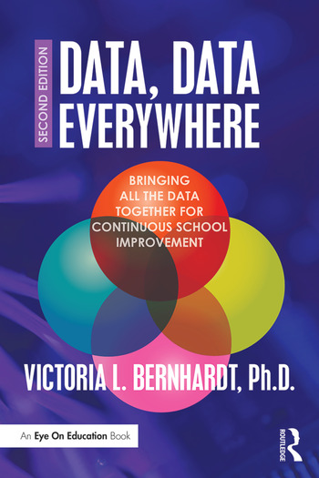 Data, Data Everywhere Bringing All the Data Together for Continuous School Improvement book cover