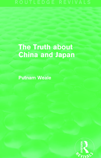 The Truth about China and Japan (Routledge Revivals) book cover