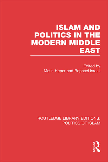 Islam and Politics in the Modern Middle East book cover