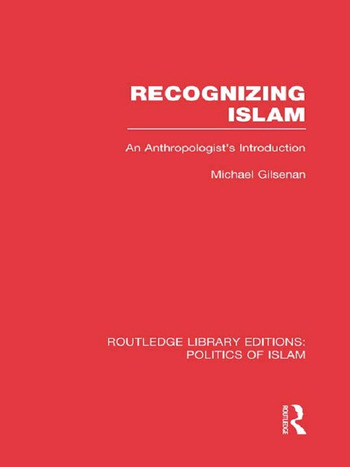 Recognizing Islam An Anthropologist's Introduction book cover
