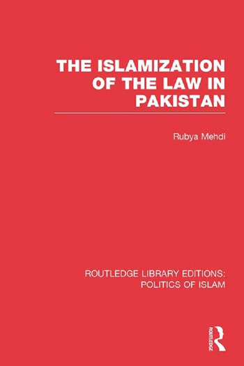 The Islamization of the Law in Pakistan book cover