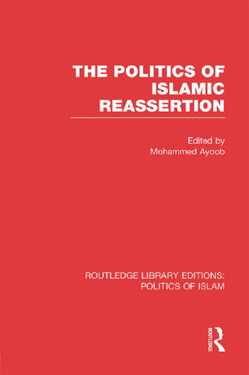 The Politics of Islamic Reassertion book cover