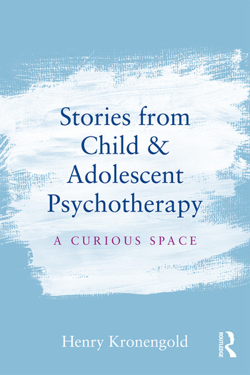 Stories from Child & Adolescent Psychotherapy A Curious Space book cover