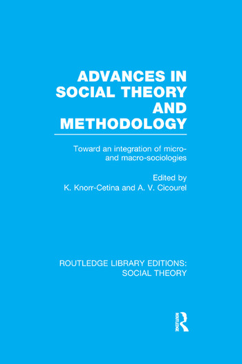 Advances in Social Theory and Methodology Toward an Integration of Micro- and Macro-Sociologies book cover