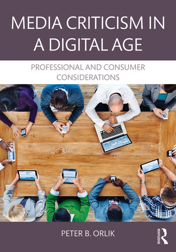Media Criticism in a Digital Age Professional And Consumer Considerations book cover