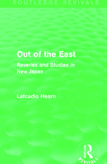 Out of the East (Routledge Revivals) Reveries and Studies in New Japan book cover