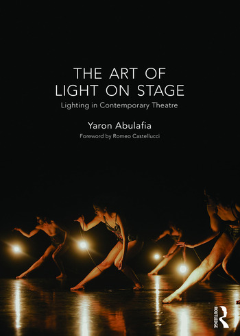 The Art of Light on Stage Lighting in Contemporary Theatre book cover
