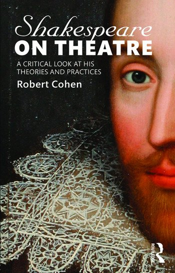 Shakespeare on Theatre A Critical Look at His Theories and Practices book cover