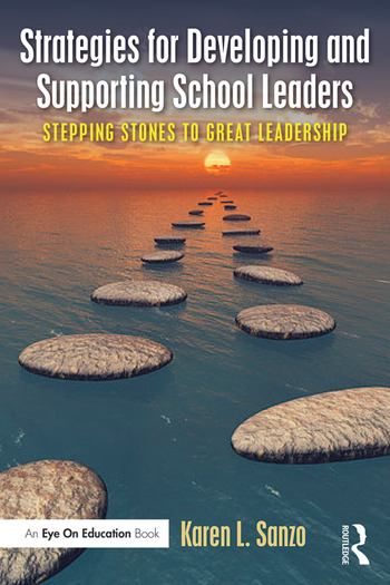 Strategies for Developing and Supporting School Leaders Stepping Stones to Great Leadership book cover
