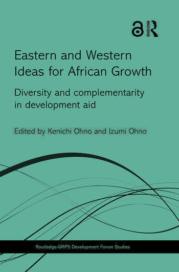 Eastern and Western Ideas for African Growth Diversity and Complementarity in Development Aid book cover