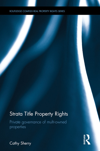 Strata Title Property Rights Private governance of multi-owned properties book cover