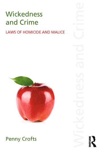 Wickedness and Crime Laws of Homicide and Malice book cover