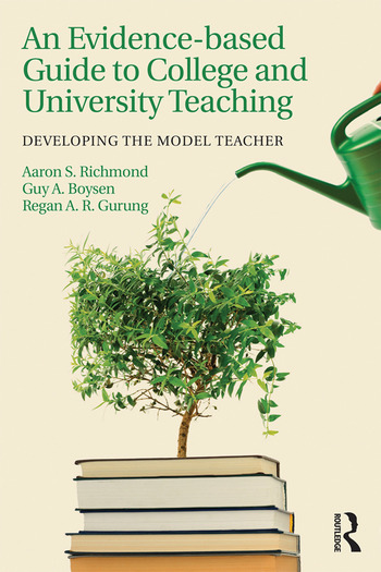 An Evidence-based Guide to College and University Teaching Developing the Model Teacher book cover