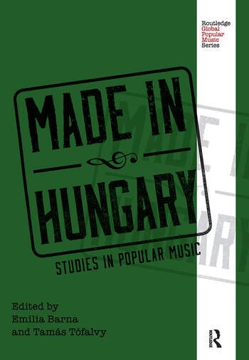 Made in Hungary Studies in Popular Music book cover