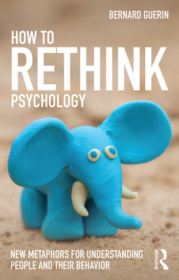 How to Rethink Psychology New metaphors for understanding people and their behavior book cover
