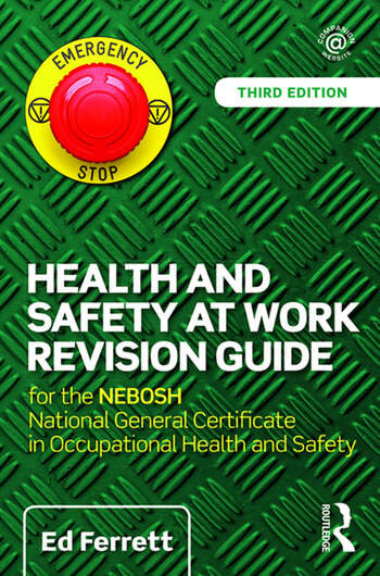 Health and Safety at Work Revision Guide for the NEBOSH National General Certificate in Occupational Health and Safety book cover