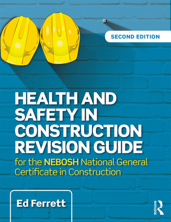 Health and Safety in Construction Revision Guide for the NEBOSH National Certificate in Construction Health and Safety book cover