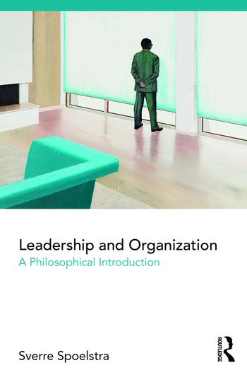 Leadership and Organization A Philosophical Introduction book cover