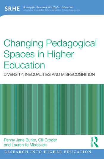 Changing Pedagogical Spaces in Higher Education Diversity, inequalities and misrecognition book cover