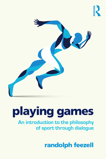 Playing Games An introduction to the philosophy of sport through dialogue book cover