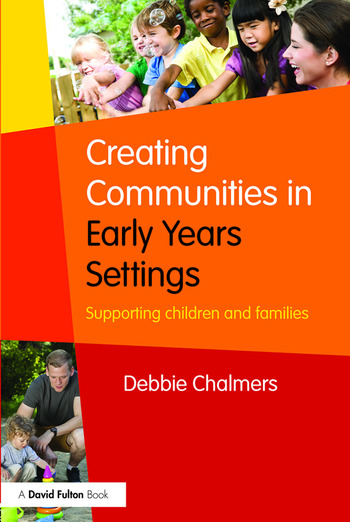 Creating Communities in Early Years Settings Supporting children and families book cover