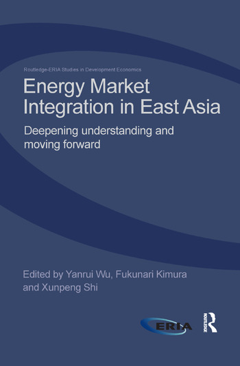 Energy Market Integration in East Asia Deepening Understanding and Moving Forward book cover