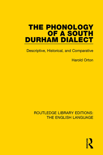 The Phonology of a South Durham Dialect Descriptive, Historical, and Comparative book cover