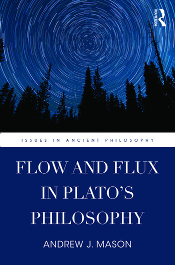 Flow and Flux in Plato's Philosophy book cover
