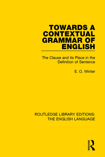 Towards a Contextual Grammar of English The Clause and its Place in the Definition of Sentence book cover