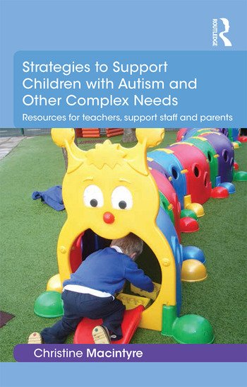 Strategies to Support Children with Autism and Other Complex Needs Resources for teachers, support staff and parents book cover