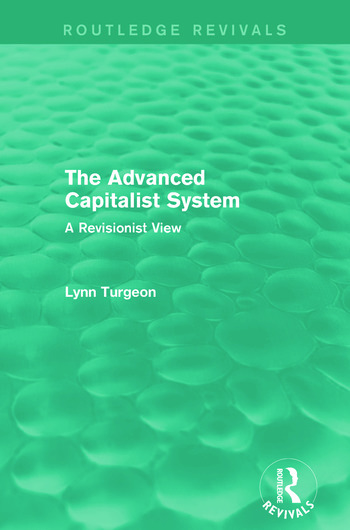 The Advanced Capitalist System (Routledge Revivals) A Revisionist View book cover