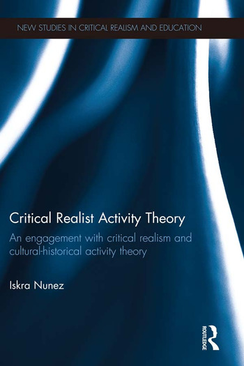 Critical Realist Activity Theory An engagement with critical realism and cultural-historical activity theory book cover