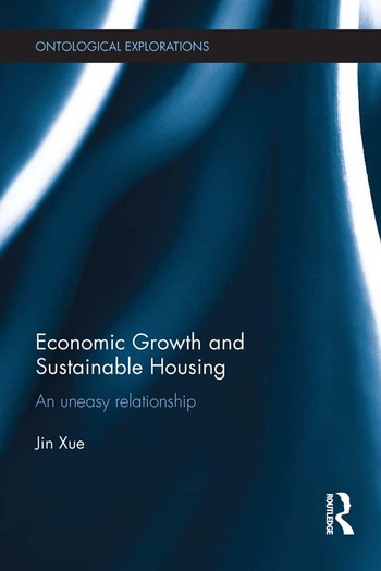 Economic Growth and Sustainable Housing an uneasy relationship book cover