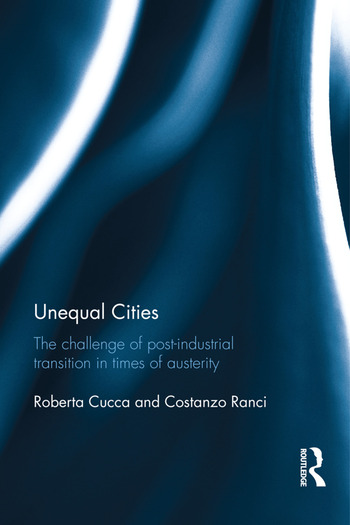 Unequal Cities The Challenge of Post-Industrial Transition in Times of Austerity book cover