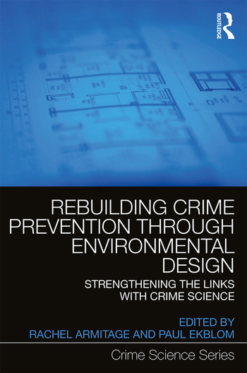 Rebuilding Crime Prevention Through Environmental Design Strengthening the Links with Crime Science book cover