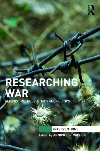 Researching War Feminist Methods, Ethics and Politics book cover