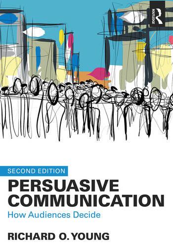 Persuasive Communication How Audiences Decide book cover