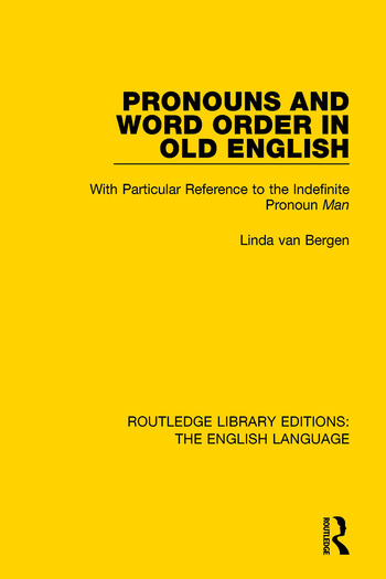 Pronouns and Word Order in Old English With Particular Reference to the Indefinite Pronoun Man book cover