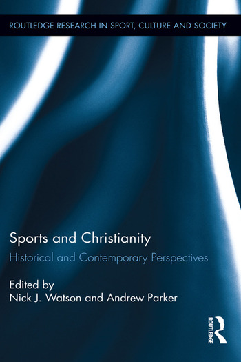 Sports and Christianity Historical and Contemporary Perspectives book cover