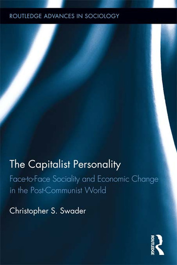 The Capitalist Personality Face-to-Face Sociality and Economic Change in the Post-Communist World book cover