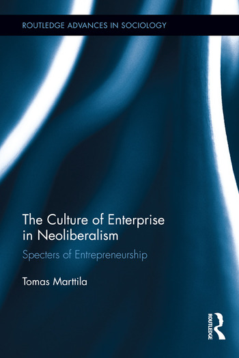 The Culture of Enterprise in Neoliberalism Specters of Entrepreneurship book cover