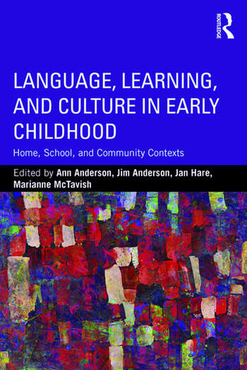 Language, Learning, and Culture in Early Childhood Home, School, and Community Contexts book cover