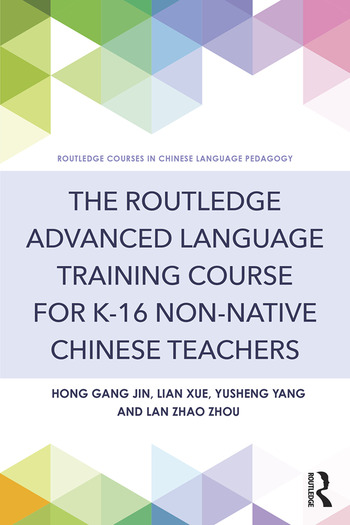 The Routledge Advanced Language Training Course for K-16 Non-native Chinese Teachers book cover