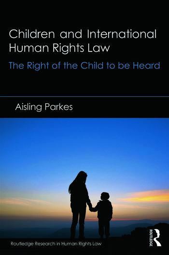 Children and International Human Rights Law The Right of the Child to be Heard book cover