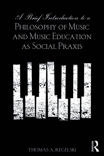 A Brief Introduction to A Philosophy of Music and Music Education as Social Praxis book cover