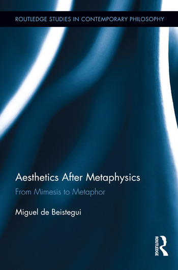 Aesthetics After Metaphysics From Mimesis to Metaphor book cover
