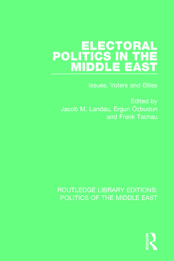 Electoral Politics in the Middle East Issues, Voters and Elites book cover