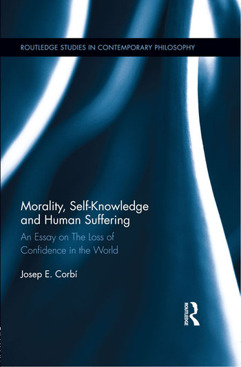 Morality, Self Knowledge and Human Suffering An Essay on The Loss of Confidence in the World book cover